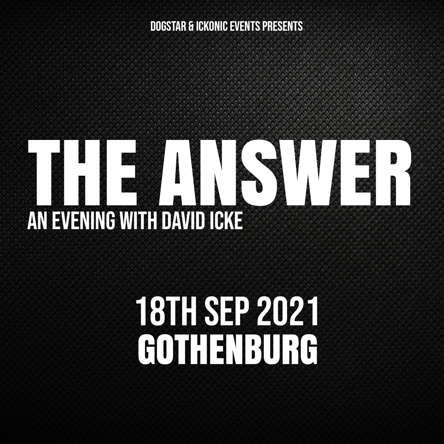 David Icke - Live in Gothenburg - The Answer - Saturday 18th Sep 2021