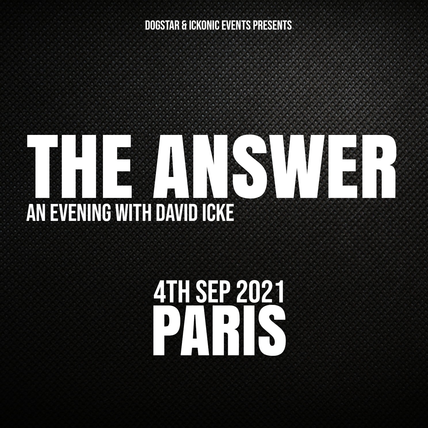 David Icke - Live in Paris - The Answer - Saturday 4th September 2021