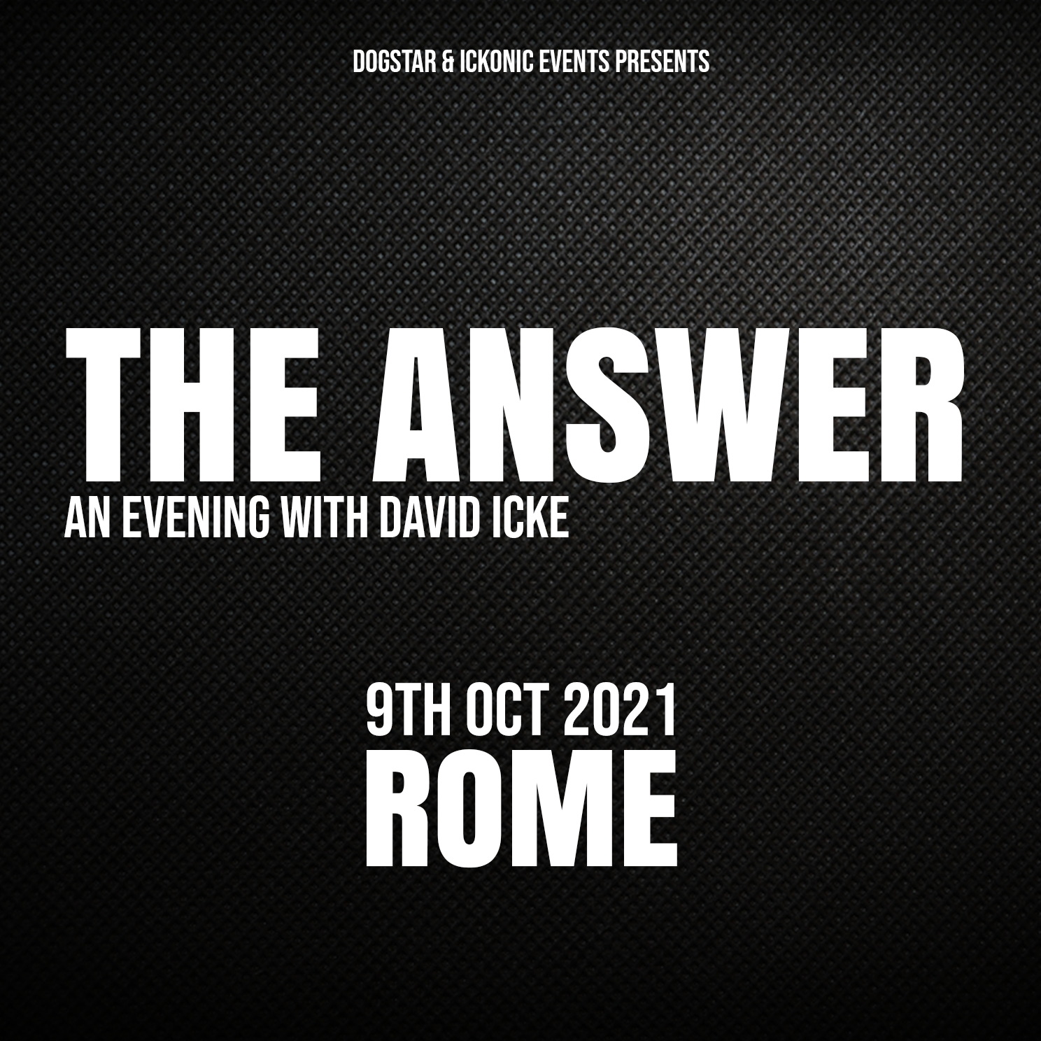 David Icke - Live in Rome - The Answer - Saturday 9th October 2021