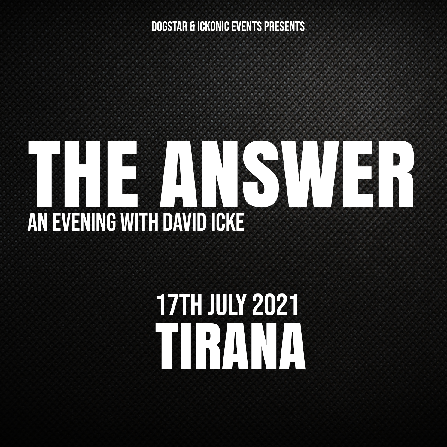 David Icke - Live In Tirana - The Answer - Saturday 17 July - 2021