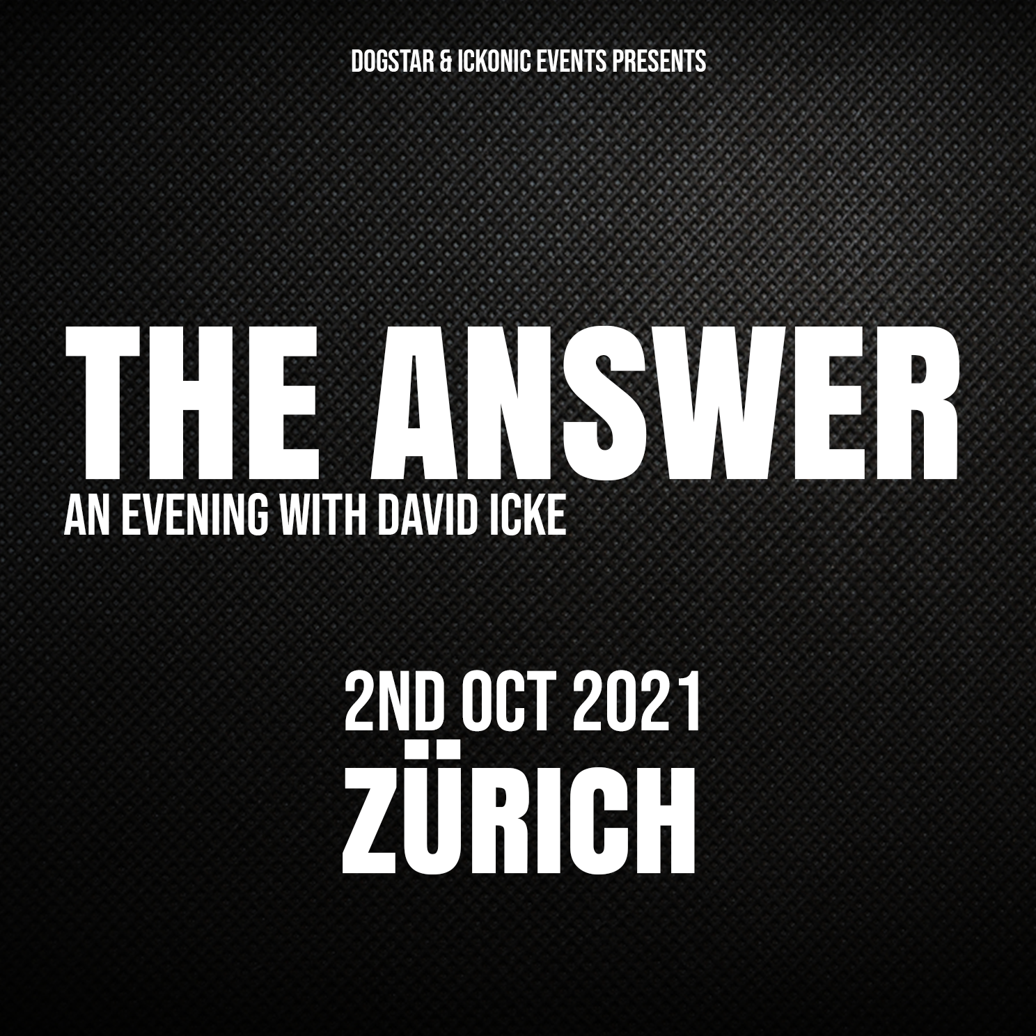 David Icke - Live In Zürich - The Answer - Saturday 2nd October - 2021